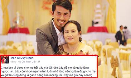 Duy Nhân dù bệnh nặng vẫn không quên dành yêu thương cho mẹ