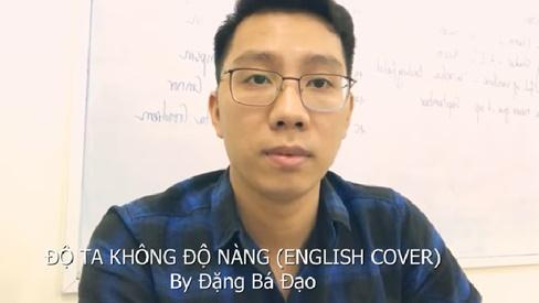 Thầy giáo trẻ chuyển lời 'Độ ta không độ nàng' sang tiếng Anh khiến mạng xã hội xôn xao