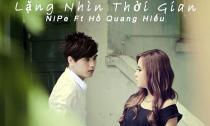 Lặng Nhìn Thời Gian - Nipe ft. Hồ Quang Hiếu