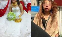 Ngày cưới vàng đeo đầy người nhưng chưa đầy tháng đã tàn tạ đến mức bố mẹ không nhận ra
