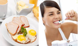 Đánh răng hay ăn sáng trước? Chọn sai thứ tự sẽ khiến răng cực kì tổn thương