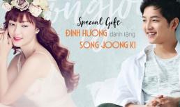 Đinh Hương 'mượn' hit Mỹ Tâm làm quà cưới tặng Song Joong Ki