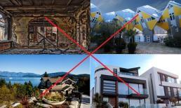 8 kiểu nhà dù có hạ giá cũng đừng dại mà mua