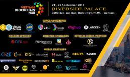 Sự kiện Vietnam Blockchain Hub 2018: Chia sẻ, gắn kết và cùng nhau phát triển