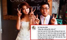 Đã lấy chồng lần 2, Kim Nhã BB&BG bất ngờ bức xúc tiết lộ lý do thật sự khiến cô chia tay chồng cũ