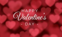 Những lời chúc Valentine ngọt ngào và ý nghĩa nhất dành tặng cho nửa kia, được nhiều người chia sẻ