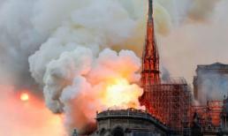 Cháy Nhà thờ Đức Bà Paris: Sập đỉnh tháp, toàn bộ mái bị thiêu rụi