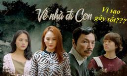 Tại sao 'Về nhà đi con' vẫn gây sốt, giữ vững vị thế phim Việt 'giờ vàng' dù đã 'cày nát' đề tài gia đình?