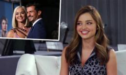Miranda Kerr bất ngờ có phát ngôn lạ về vị hôn thê của chồng cũ Orlando Bloom