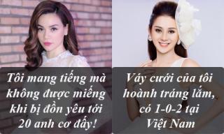 Phát ngôn 'giật tanh tách' của sao Việt tuần qua (P177)
