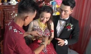Cô dâu Cà Mau được tặng 115 cây vàng trong đám cưới khiến dân mạng choáng váng