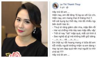 Bi hài như Thanh Thuý, mang bầu tháng thứ 7 tăng 15kg nhưng ai nấy lại tưởng phát tướng