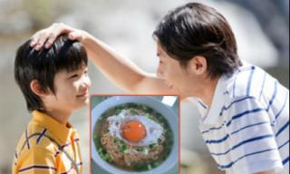 Khâm phục người cha dạy con trai cách sống ở đời với bát mì trứng