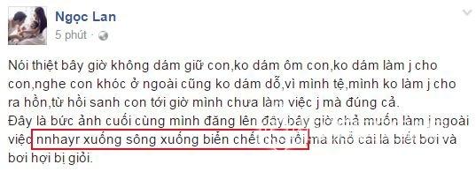 Ngoc Lan: Dang buc anh cuoi len facebook va 'Gio khong dam om con, chi muon nhay xuong song chet...'